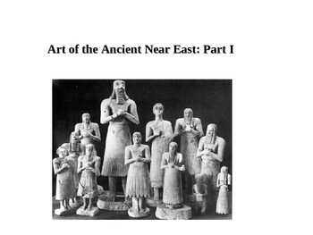 Art and Architecture of the Ancient Near East: Part 1