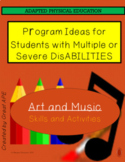 Art and Music Ideas for Students with Multiple or Severe D