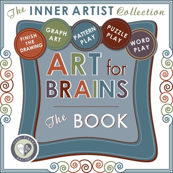 Art for Brains THE BOOK for Struggling Readers, Early Finishers and Fun Time