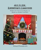 Art in the Elementary Classroom - 70 Ideas for Classroom Displays - Book