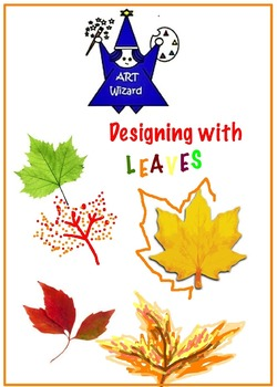 Art ... Free! Designing with Leaves (4 pages)  5 Art Activ