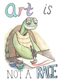 Art is Not a Race Poster