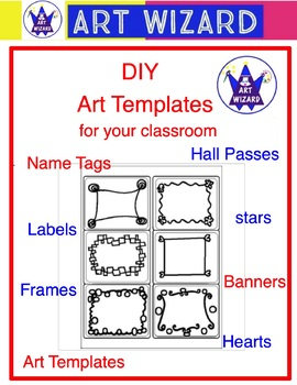 Art ...  DIY Classroom Templates (10 pages)