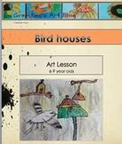 Bird Houses Art Lesson