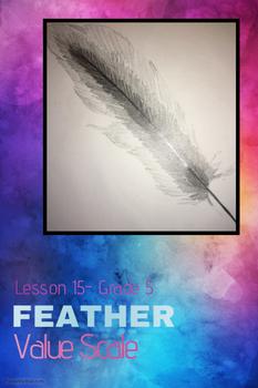 Art lesson- Value- Feather Value Scale (lesson 15) Grade 5