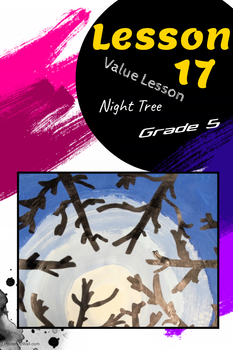 Art lesson- Value- Night Tree (lesson 17) Grade 5