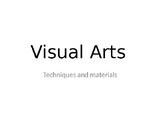 Art techniques and materials.