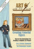 "Art with Mrs. Smith ""Creating Colorful Tigers"" DVD"
