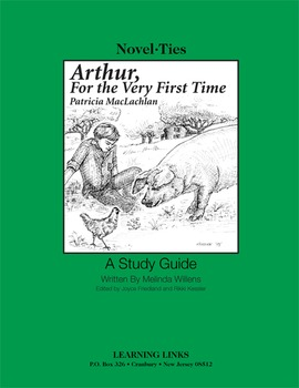 Arthur, for the Very First Time - Novel-Ties Study Guide
