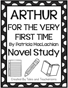 Arthur, for the Very First Time by Patricia MacLachlan Novel Study