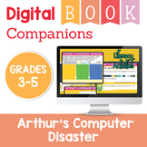 Arthur's Computer Disaster Digital Book Companion - Grades 3-5