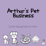 Arthur's Pet Business Close Reading Activities