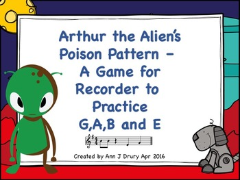 Arthur the Alien's Poison Pattern - A Game for Recorder to Practice G,A,B and E