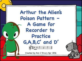 Arthur the Alien's Poison Pattern - A Recorder Game to Practice G,A,B,C' and D'