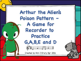 Arthur the Alien's Poison Pattern - A Recorder Game to Practice G,A,B,E and D
