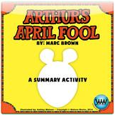 Arthur's April Fool - A Summary Activity