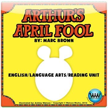 Arthur's April Fool English/Language Arts/Reading Unit