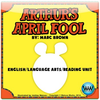 Arthur's April Fool English/Language Arts/Reading Unit