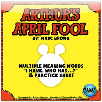 "Arthur's April Fool Multiple Meaning Words ""I Have, Who Has"" & Practice Sheet"