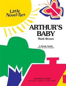 Arthur's Baby - Little Novel-Ties Study Guide
