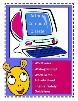 Arthur's Computer Disaster / Computer Writing Prompt / Internet Safety