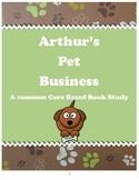 Arthur's Pet Business ~ A Common Core Based Book Study