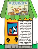 Arthur's Pet Business Reading Literature Study Guide CCSS