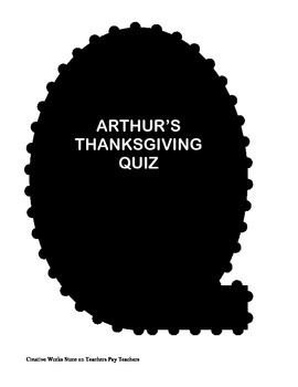 Arthur's Thanksgiving Reading Comprehension Quiz and Answer Key