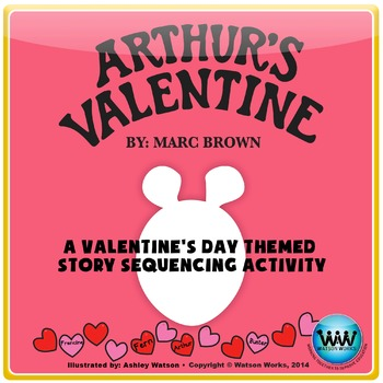 Arthur's Valentine - A Valentine's Day Themed Story Sequencing Activity