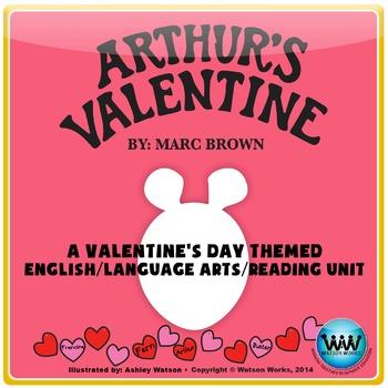 Arthur's Valentine - A Valentine's Day themed English/Language Arts/Reading Unit
