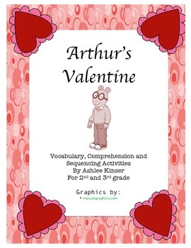 Arthur's Valentine by Marc Brown - Comprehension, Sequencing and Vocab
