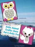 Artic Animal Crafts: Snow Owl & Artic Fox