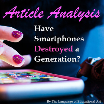 """Article Analysis: """"Have Smartphones Destroyed a Generation?"""""""
