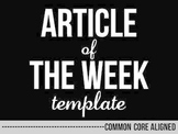 Article of the Week Template - Common Core Aligned