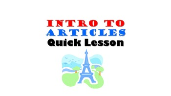 Basic Intro to French Articles (Definite and Indefinite):