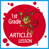 1st Grade Articles – a, an, the (Lesson, Activities, and FULL COLOR Poster)
