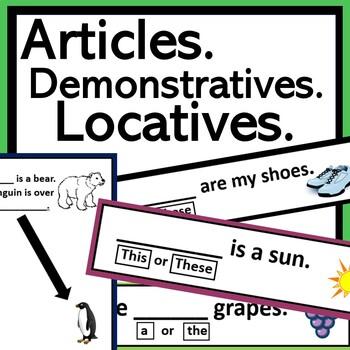 Articles, Locatives, Demonstratives!