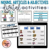 Articles, Nouns, & Adjectives - Digital Grammar Activities - Distance Learning