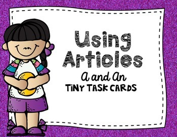 Articles:  Using Articles A and An Tiny Task Cards