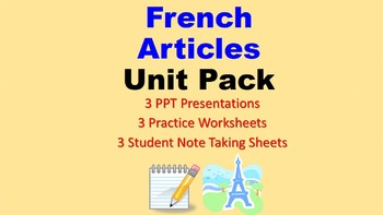 Articles in French Unit Pack: PPT Lessons, Student Notes,