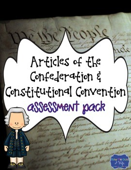 Articles of Confederation & Constitutional Convention Assessment Pack