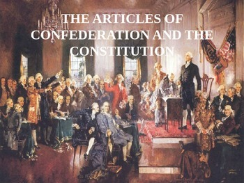 Articles of Confederation and Constitution PPT