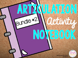 Articulation Activity Notebook Bundle #2