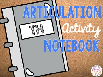 Articulation Activity Notebook: TH