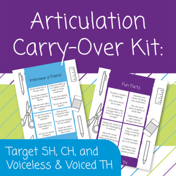 Articulation Carry-Over Kit: Target SH, CH, and Voiceless & Voiced TH