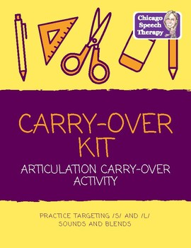 Articulation Carry-Over Kit for /s/, /s/ blends, /l/, and /l/ blends