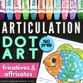 Articulation Dot Art | Fricatives & Affricates | NO PREP