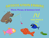 Articulation Fishing /t/