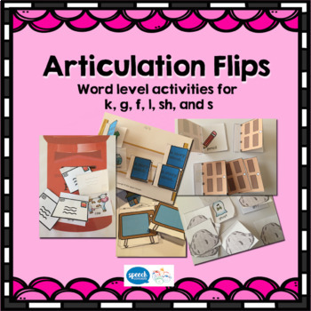 Articulation Flips- Word Level activities for K G F SH L S