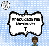 Articulation Fun: Working with T